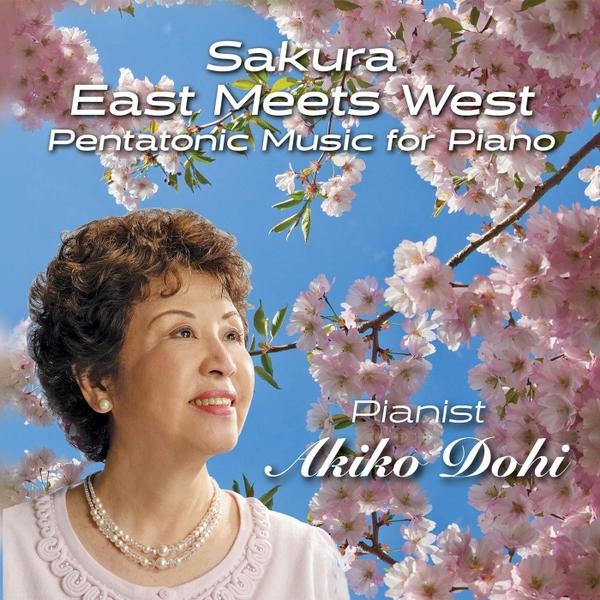 akiko dohi sakura east meets west pentatonic music for piano cd baby music store. Black Bedroom Furniture Sets. Home Design Ideas
