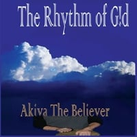 Akiva the Believer | The Rhythm of G!d