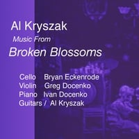Al Kryszak | Music From Broken Blossoms