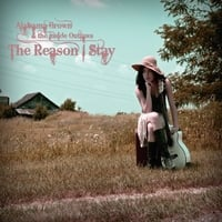 Alabama Brown and the Inside Outlaws | The Reason I Stay