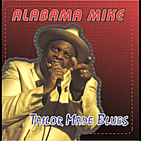 Alabama Mike | Tailor Made Blues