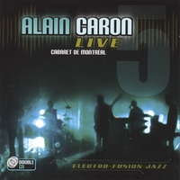 Alain Caron | Live 5 (Double CD)