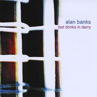 Alan Banks | Last Drinks in Derry