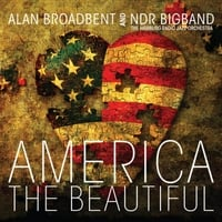 Alan Broadbent & NDR Bigband | America the Beautiful