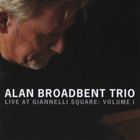 Alan Broadbent | Live at Giannelli Square: Vol 1