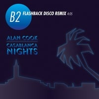 Alan Cook | Casablanca Nights (Flashback Disco Remix)