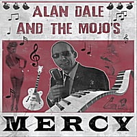 Alan Dale and the Mojo's | Mercy
