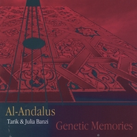 Tarik & Julia Banzi: Al Andalus Ensemble | Genetic Memories
