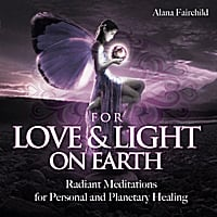 Alana Fairchild | For Love & Light on Earth