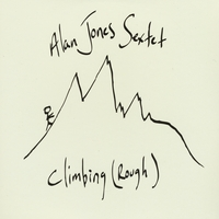 Alan Jones Sextet | Climbing (Rough)