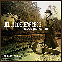Alan McLeod | Jellicoe Express (Walking the Front Mix)
