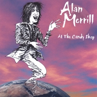 Alan Merrill | At The Candy Shop