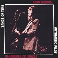 Alan Merrill | Sands Of Time (CD Single Bi-Lingual)