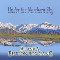 Alaska Button Box Gang | Under the Northern Sky