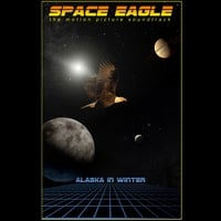 Alaska in Winter | Space Eagle [the motion picture soundtrack]