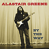 Alastair Greene | By the Way (Single Version)
