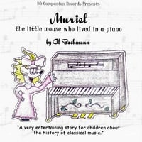 Al Bachmann | Muriel: The Little Mouse Who Lived In A Piano