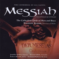 The Cathedral Choir of Men and Boys - Albany, NY - Woodrow Bynum, Director of Music; Jennifer Aylmer, soprano; Kirsten Sollek, contralto; Robert Breault, Tenor; Nathaniel Webster, Baritone | Messiah, G. F. Handel