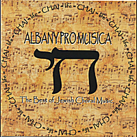 Albany Pro Musica | Chai-the Best of Jewish Choral Music