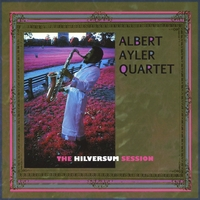 Albert Ayler | The Hilversum Session
