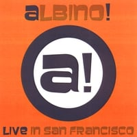 ALBINO! | Live In San Francisco