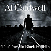 AL Caldwell | The Travelin Black Hillbilly
