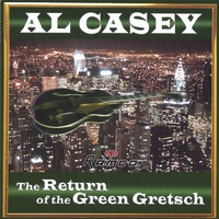 Al Casey | The Return Of The Green Gretsch