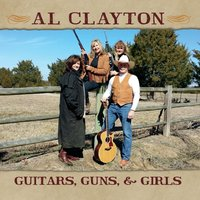 Al Clayton | Guitars Guns and Girls
