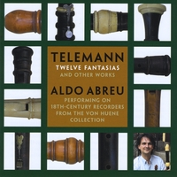 Aldo Abreu & Suzanne Stumpf and Musicians of the Old Post Road | Telemann: Twelve Fantasias and Other Works. Aldo Abreu performing on 18th century recorders from the Von Huene Collection