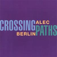 Alec Berlin | Crossing Paths