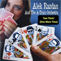 Alek Razdan and the A-Train Orchestra | Two-Timin' (One More Time)
