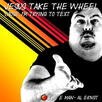 The E Man | Jesus Take the Wheel: 'Cause I'm Trying to Text