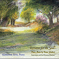 Alexander Sung | Romance For the Soul: Music by Franz Schubert for Piano
