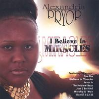 Alexandria Pryor | I Believe In Miracles