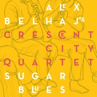 Alex Belhaj's Crescent City Quartet | Sugar Blues