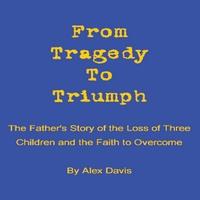 Alex Davis | From Tragedy to Triumph