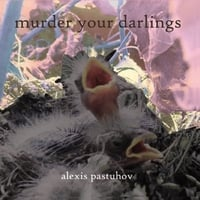 Alexis Pastuhov | Murder Your Darlings