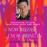 Alex J. Hermosillo | I Now Release, I Now Bring In!