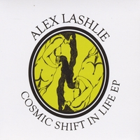 Alex Lashlie | Cosmic Shift in Life - EP