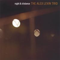 The Alex Levin Trio | Night and Distance