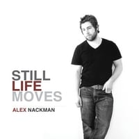Alex Nackman | Still Life Moves