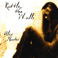 Alex Nester | Rattle the Walls