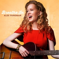 Alex Pangman | Breathe In