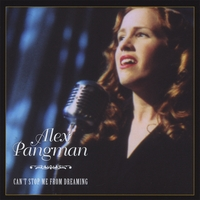 Alex Pangman | Can't Stop Me From Dreaming