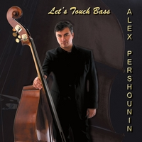 Alex Pershounin | Let's Touch Bass