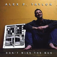 Alex P. Taylor | Don't Miss the Bus