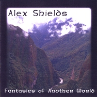 Alex Shields | Fantasies of Another World