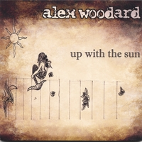 Alex Woodard | Up With The Sun