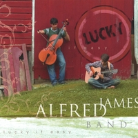 Alfred James Band | Lucky If Easy