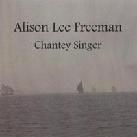Alison Lee Freeman | Chantey Singer